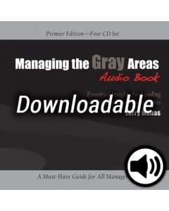Managing the Gray Areas - Premier Edition - Audio Book - Downloadable