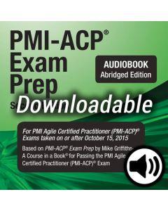 PMI-ACP® Exam Prep, Second Edition - Audio Book (Abridged) - Downloadable