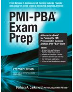 PMI-PBA® Exam Prep, Premier Edition